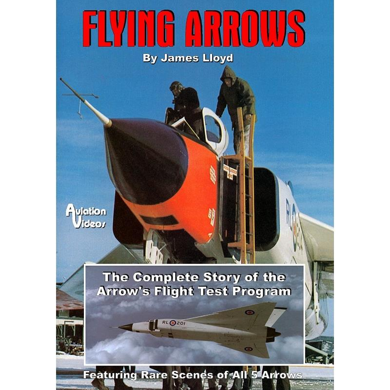 Product Photo of 18589 - Flying Arrows, The Arrow's Flight Test Program DVD
