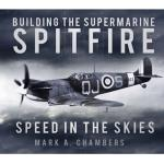 Photo of 25014 - Building the Supermarine Spitfire: Speed in the Skies Book