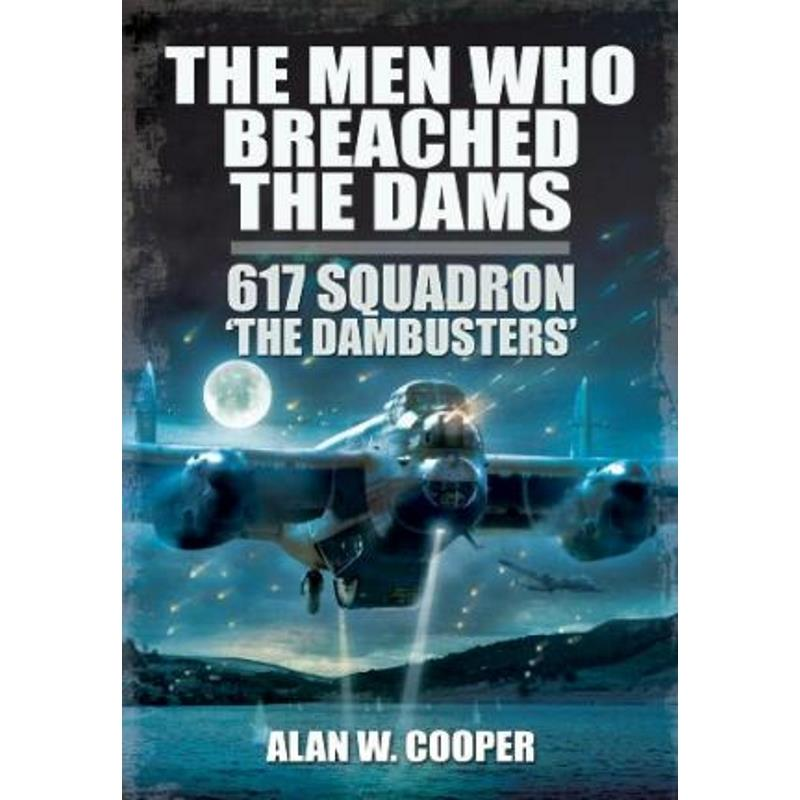 """Product Photo of 26000 - The Men Who Breached the Dams: 617 Squadron """"The Dambusters"""" Book"""