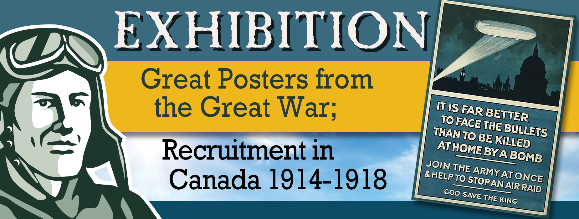 Poster for - Exhibition - Great Posters from the Great War; Recruitment in Canada 1914-1918