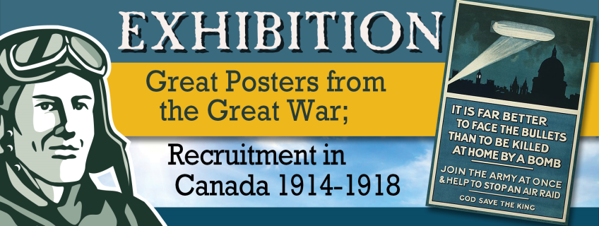 Poster for Exhibition - Great Posters from the Great War; Recruitment in Canada 1914-1918 event