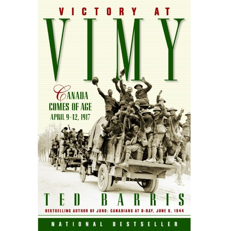 Product Photo of 12565 - Victory at Vimy: Canada Comes of Age, April 9-12, 1917, by Ted Barris