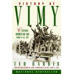 Photo of 12565 - Victory at Vimy: Canada Comes of Age, April 9-12, 1917, by Ted Barris