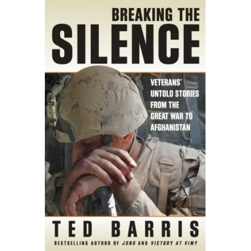 Product Photo of 20289 - Breaking the Silence: Veterans' Untold Stories from the Great War to Afghanistan, by Ted Barris