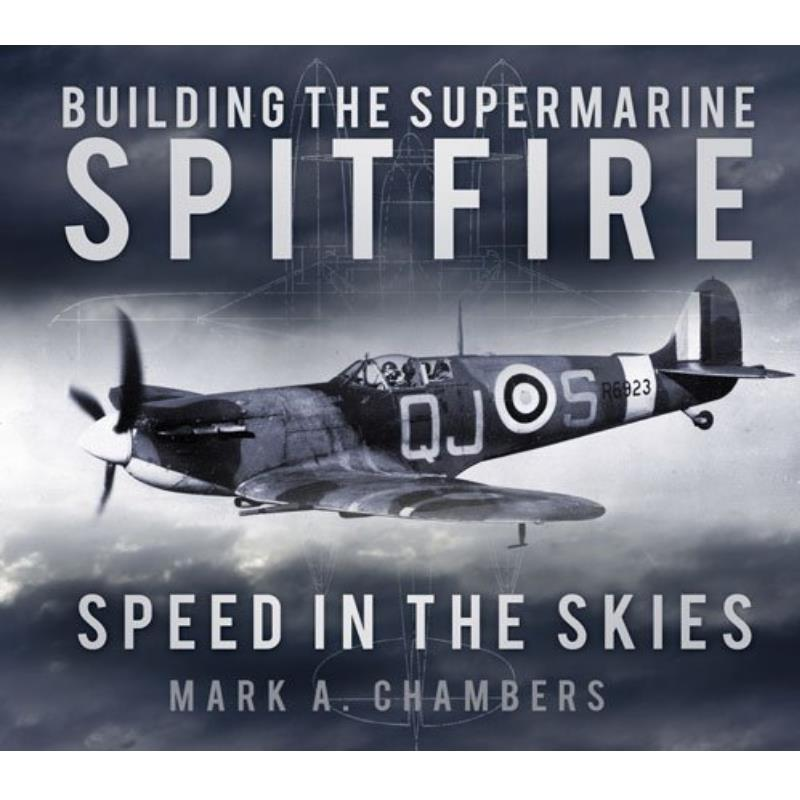 Product Photo of 25014 - Building the Supermarine Spitfire: Speed in the Skies Book