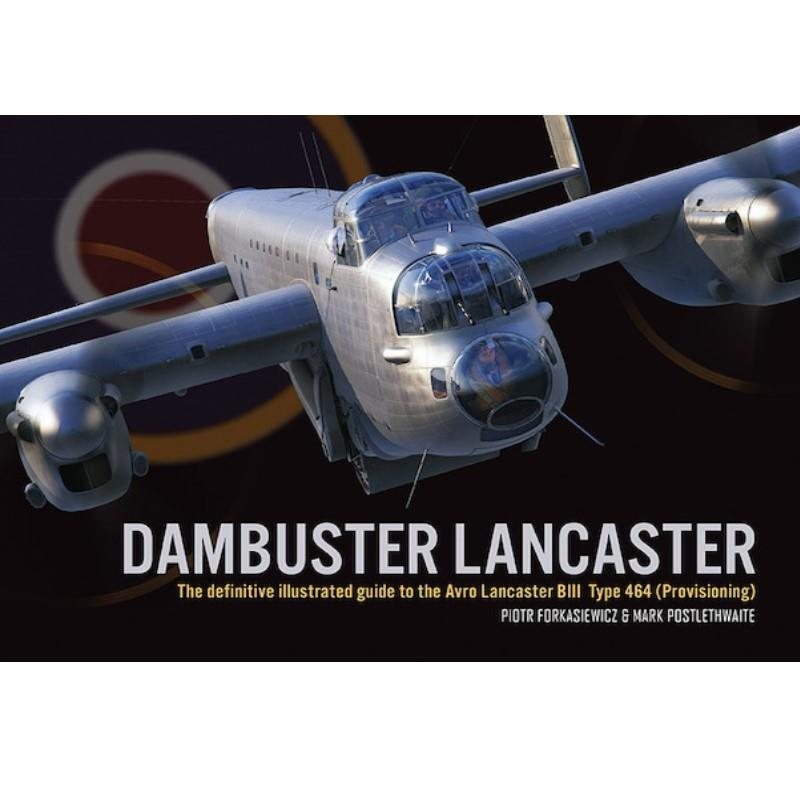 Product Photo of 27439 - Dambuster Lancaster: The Definitive Illustrative Guide