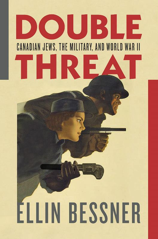Product Photo of 27450 - Double Threat: Canadian Jews, the Military, and World War II, by Ellin Bessner