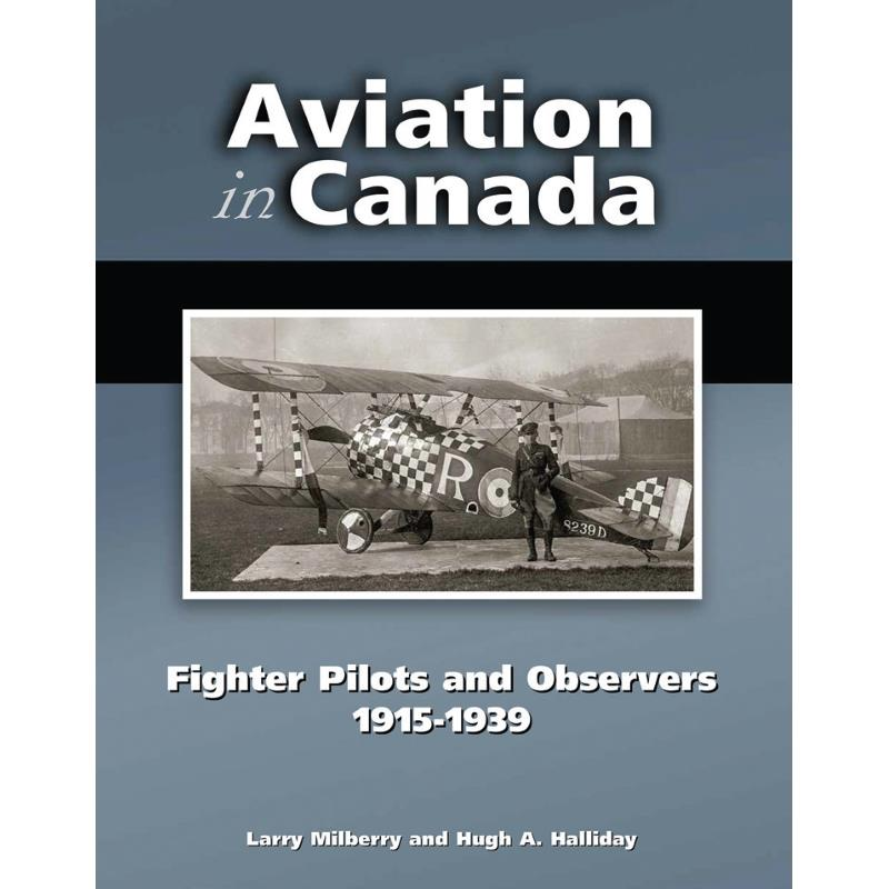Product Photo of 27558 - Aviation in Canada: Fighter Pilots and Observers 1915-1939 Book