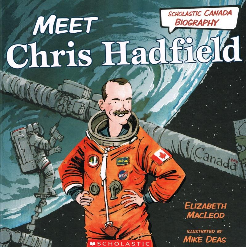 Product Photo of 27929 - Scholastic Canada Biography: Meet Chris Hadfield, by Elizabeth MacLeod