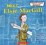 Photo of 27932 - Scholastic Canada Biography: Meet Elsie MacGill, by Elizabeth MacLeod