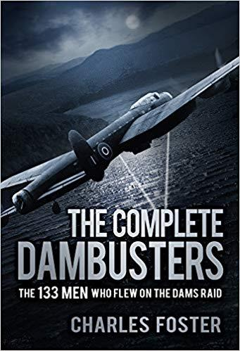 Product Photo of 28168 - The Complete Dambusters: The 133 Men Who Flew on the Dams Raid