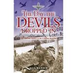 Photo of 28355 - The Day the Devils Dropped In: The 9th Parachute Battalion in Normandy -D-Day to D+6