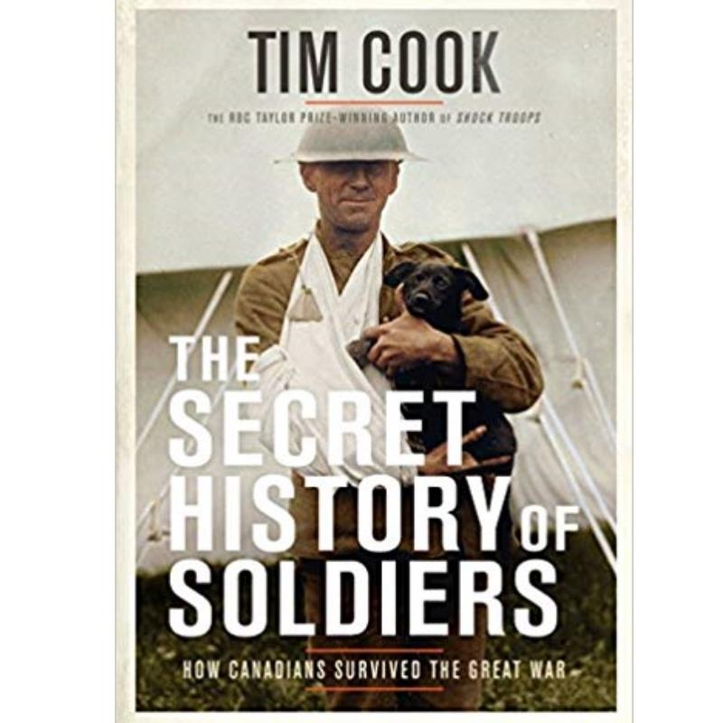 Product Photo of 28360 - The Secret History of Soldiers: How Canadians Survived the Great War