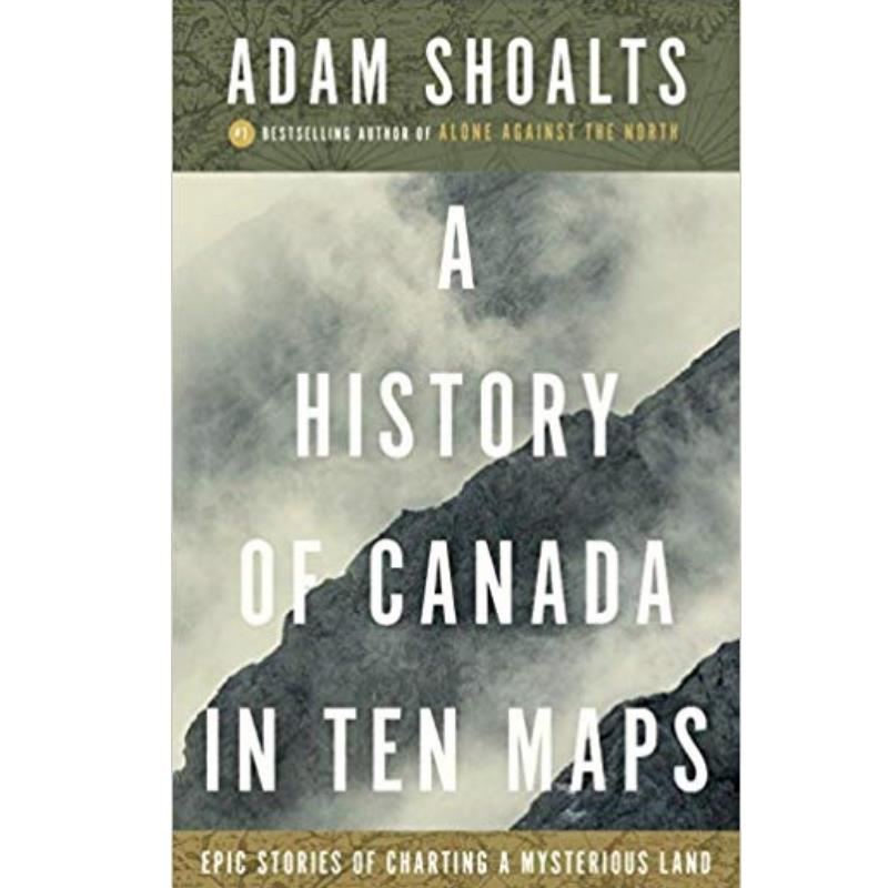 Product Photo of 28362 - A History of Canada in Ten Maps: Epic Stories of Charting a Mysterious Land