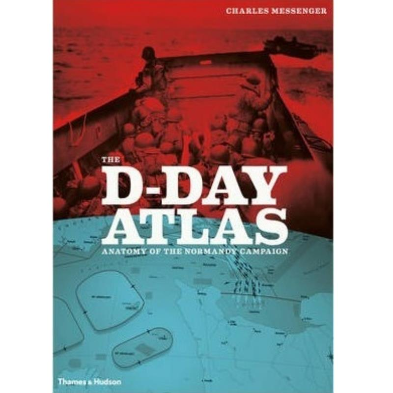 Product Photo of 28370 - The D-Day Atlas: Anatomy of the Normandy Campaign, by Charles Messenger