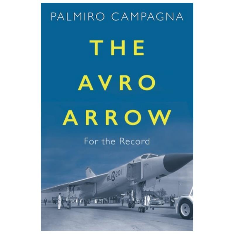 Product Photo of 28487 - The Avro Arrow: For the Record, by Palmiro Campagna