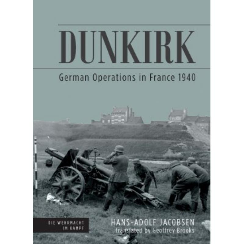 Product Photo of 28490 - Dunkirk: German Operations in France, by Hans-Adolf Jacobsen