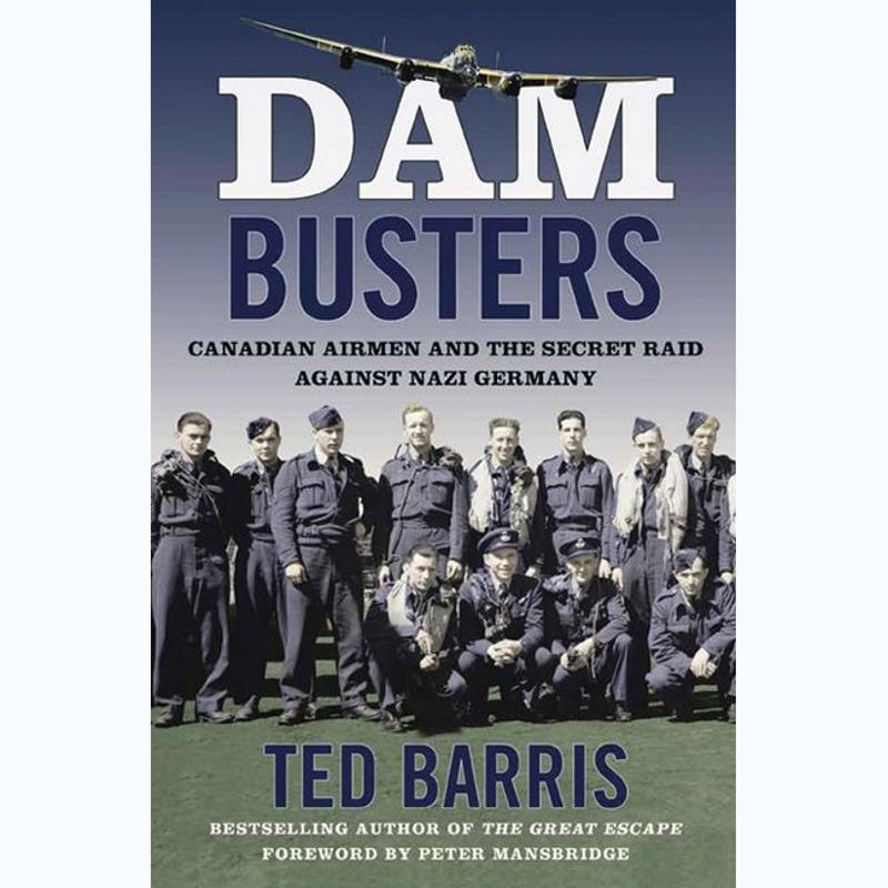 Product Photo of 29111 - Dam Busters: Canadian Airmen and the Secret Raid Against Nazi Germany (Softcover)