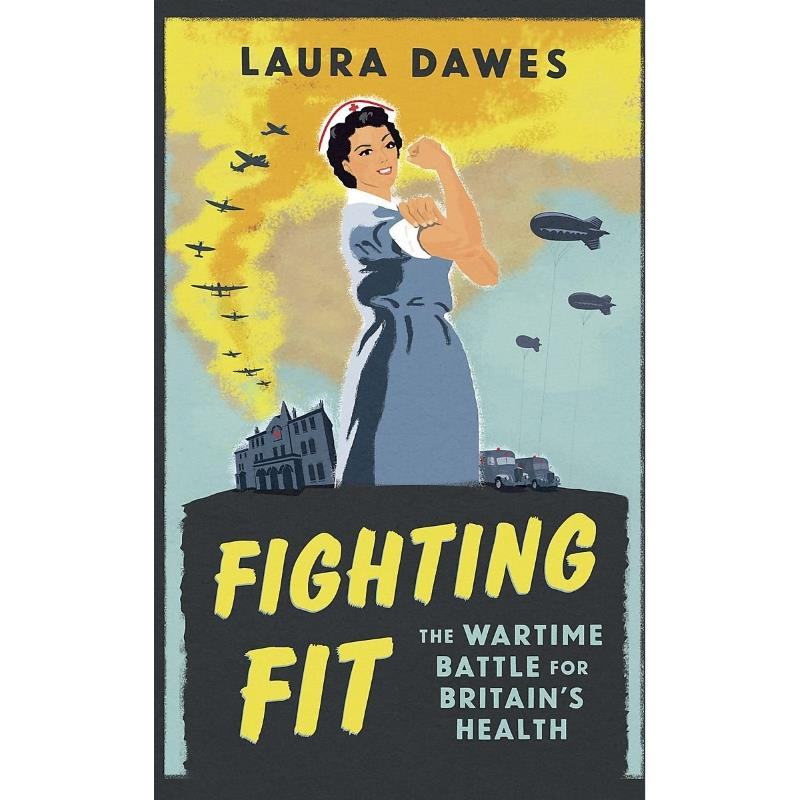 Product Photo of 29389 - Fighting Fit: The Wartime Battle for Britain's Health