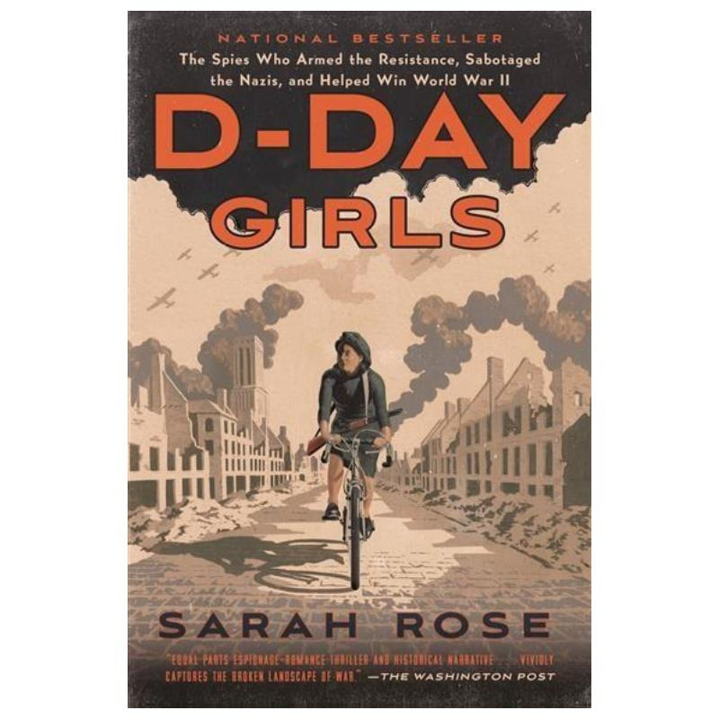 Product Photo of 30537 - D-Day Girls: The Spies Who Armed the Resistance, Sabotaged the Nazis, and Helped Win World War II