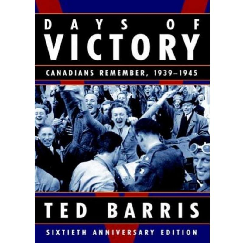 Product Photo of 9056 - Days of Victory:  Sixtieth Anniversary Edition, by Ted Barris - January Delivery